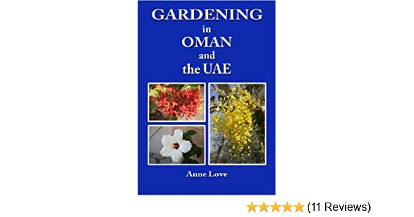 Gardening in Oman and the UAE: Amazon co uk: Anne Love