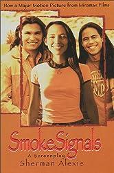 Smoke Signals by Sherman Alexie (1998-07-08)