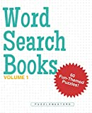 Word Search Books: A Collection of 60 Fun-Themed Word Search Puzzles; Great