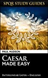 Caesar Made Easy (SPQR Study Guides Book 49)