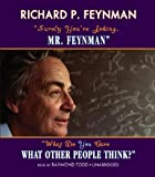 Surely, You're Joking MR Feynman and What Do You Care What Other People Think?