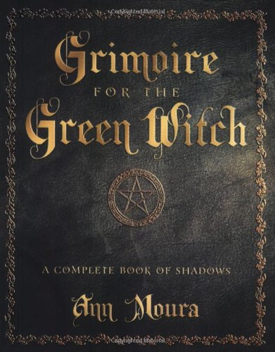Grimoire for the Green Witch: A Complete Book
