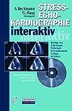 Streßechokardiographie interaktiv. Beurteilungsstrategien in Text und Bild plus CD-ROM - S. Beckmann, G. Haug