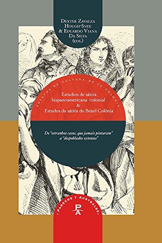 Estudios de la sátira hispanoamericana colonial & Estudios da sátira do Brasil-Colônia: De