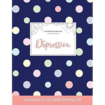 Journal de Coloration Adulte: Depression (Illustrations de Papillons, Pois)