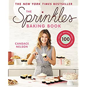 The Sprinkles Baking Book: 100 Secret Recipes from Candace's Kitchen (English Edition