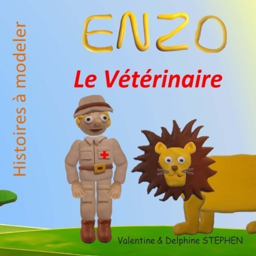 Enzo le Veterinaire (Histoires modeler) (Volume 11) (French Edition) by Valentine Stephen Delphine Stephen(2015-03-20)