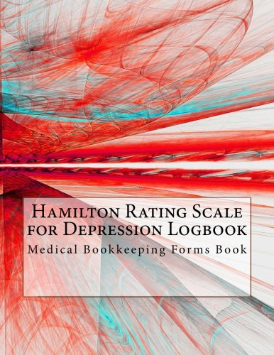 Hamilton Rating Scale for Depression Logbook: Medical Bookkeeping Forms Book