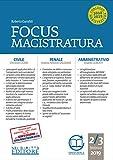 Focus magistratura. Concorso magistratura 2018-2019: Civile, penale, amministrativo (2018-2019). Con espansione online