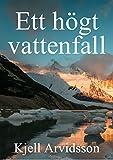 Ett högt vattenfall (Swedish Edition)