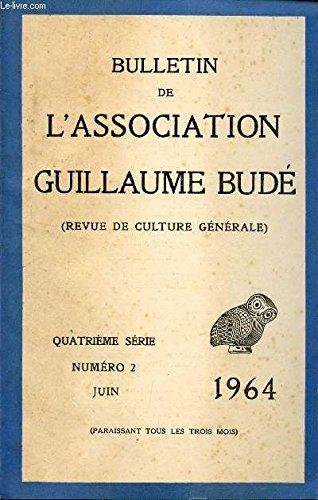 bulletin-de-l-39-association-de-guillaume-bude-revue-de-culture-generale-4-serie-n-2-juin-1964-hippocrate-par-de-junco-que-pensaient-les-medecins-dans-l-39-ancienne-rome-par-gervais-lamartine-et-ses-dettes-a-propos-de-lettre-indedite