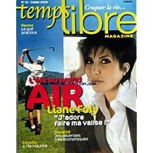 TEMPS LIBRE MAGAZINE [No 31] du 01/07/2008 - LIANE FOLY - FISCALITE - DES DEPENSES TRES ECONOMIQUES - PARADIS - A L'ILE MAURICE - LE GOLF PRACTICE