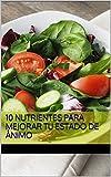 En este libro encontrarás 10 nutrientes que, incorporados a tu dieta, harán que mejore tu estado de ánimo y te sientas con más energía y más fuerza para afrontar la vida.