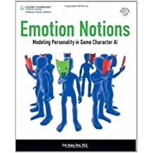 Emotion Notions: Modeling Personality in Game Character AI by Erik Henry Vick (2009-08-24)