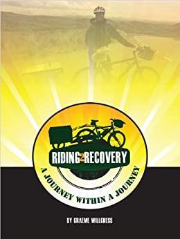 Riding2Recovery: a journey within a journey by [Willgress, Graeme]