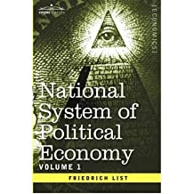 [(National System of Political Economy - Volume 1: The History )] [Author: Friedrich List] [Jan-2013]