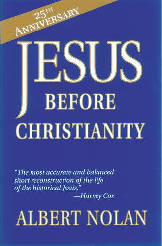 Jesus before Christianity por Albert Nolan