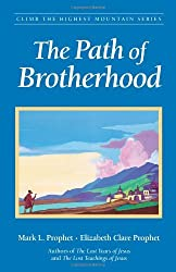 The Path Of Brotherhood (Climb the Highest Mountain) by Mark L. Prophet (2003-01-01)