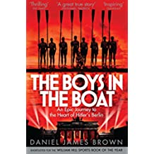 The Boys In The Boat: An Epic Journey to the Heart of Hitler\'s Berlin (English Edition)