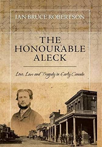 The Honourable Aleck by Ian Bruce Robertson (2013-08-27)