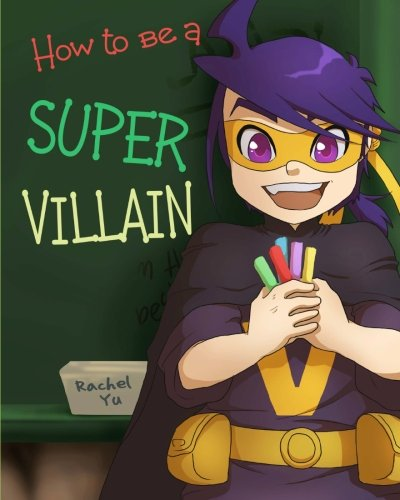 How to Be a Super Villain: A colorful and fun children's picture book; entertaining bedtime story