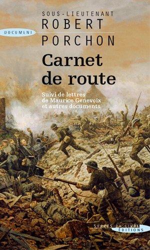 Carnet de route : Suivi de Lettres de Maurice Genevoix et autres documents