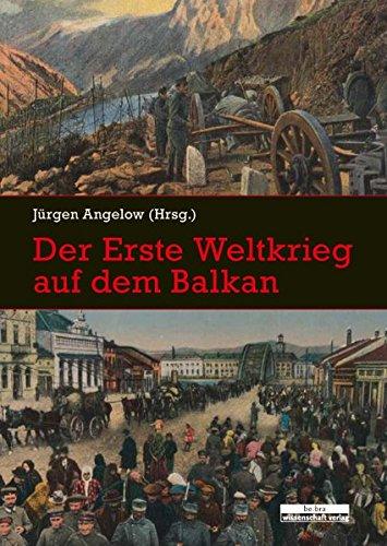 Der Erste Weltkrieg auf dem Balkan: Perspektiven der Forschung