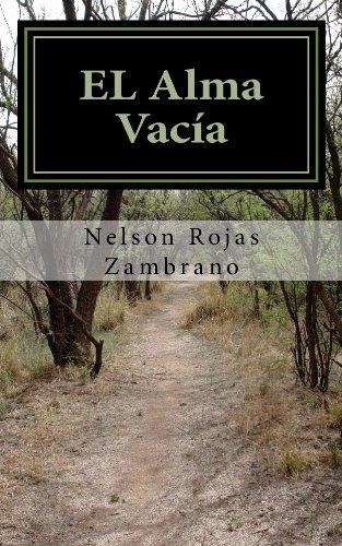 EL ALMA VACÍA por NELSON ROJAS ZAMBRANO