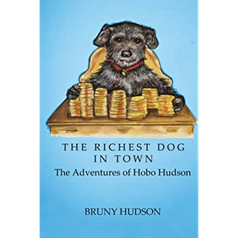 The Richest Dog in Town: The Adventures of Hobo Hudson