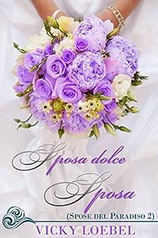 Sposa dolce sposa (Spose del Paradiso 2) di [Loebel, Vicky]