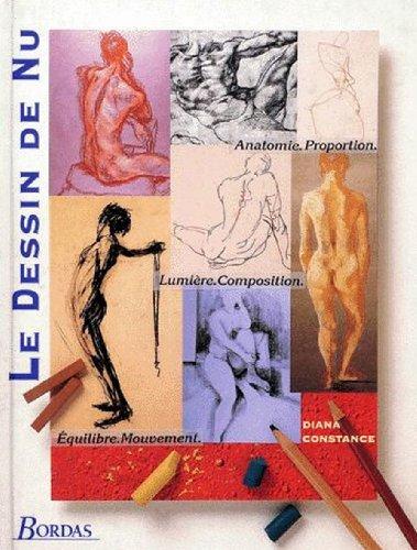 Le dessin de nu : Anatomie, composition, proportion, équilibre, lumière, mouvement par Diana Constance