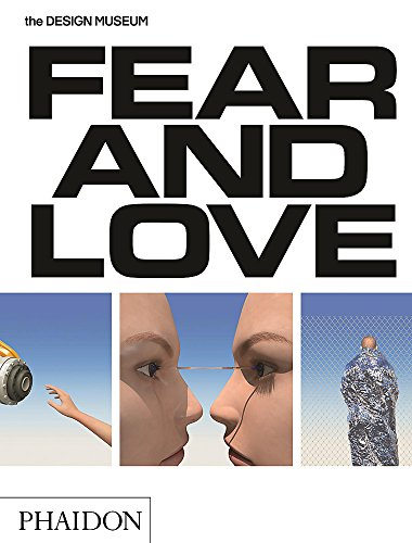 Fear & Love: Reactions to a Complex World