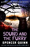 The Sound and the Furry: A Chet and Bernie Mystery (The Chet and Bernie Mystery Series, Band 6)