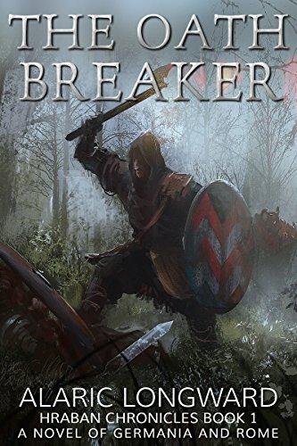 The Oath Breaker: A Novel of Germania and Rome (Hraban Chronicles Book 1) (English Edition) par Alaric Longward