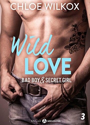 Wild Love - 3: Bad boy & secret girl par [Wilkox, Chloe ]