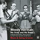Woody Herman His Octet and His Band: Blues & Swing Groove