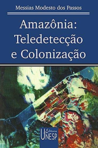 Amazônia: Teledetecção e Colonização (Coleção Prismas) (Portuguese Edition) por Messia Modesto Dos Passos