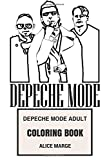 Depeche Mode Adult Coloring Book: Legendary Synth Pop and New Wave of Electronic Music Depeche Mode Inspired Adult Coloring Book (Depeche Mode Books)