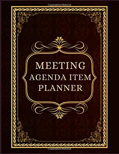 MEETING AGENDA ITEM PLANNER: Business Organizer journal for taking minutes of Meetings, Attendees, and Action items -
