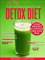 The 14 Day Green Smoothie Detox Diet: Achieve Better Health and Weight Loss through Cleansing - Recipes and Diet Plan for Every Body [39 Delicious Green Smoothie Recipes] (English Edition)