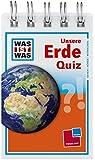 Was ist was Quizblock: Unsere Erde: 120 Fragen und Antworten! Mit Spielanleitung und Punktewertung (WAS IST WAS - Quizblöcke)