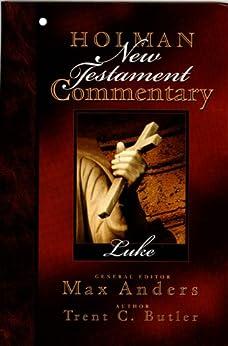 Holman New Testament Commentary - Luke: 3 (Holman New Testament Commentary, 3) di [Butler, Trent]