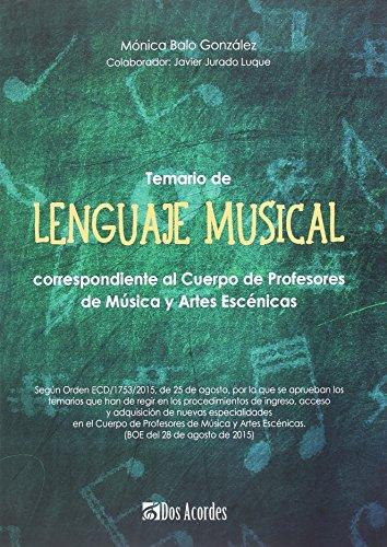 Temario de Lenguaje Musical: correspondiente al Cuerpo de Profesores de Música y Artes Escénicas por Mónica Balo González