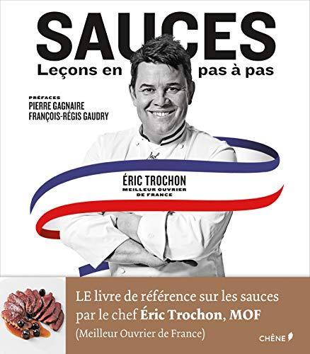 Sauces leçons en pas à pas par Eric Trochon