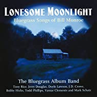Lonesome Moonlight: Bluegrass Songs Of Bill Monroe