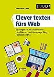 Duden Ratgeber - Clever texten fürs Web: So bringen Sie Ihr Unternehmen zum Glänzen - auf Homepage, Blog, Facebook und Co.