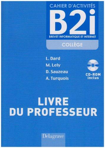 Cahier d'activités B2i collège : Livre du professeur (1Cédérom)