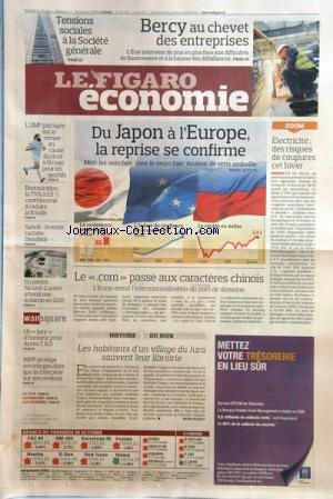 FIGARO ECONOMIE (LE) [No 20296] du 31/10/2009 - LES HABITANTS D'UN VILLAGE DU JURA SAUVENT LEUR LIBRAIRIE PAR JACQUOT - WPP PROTEGE SES MARGES ALORS QUE LA CRISE PESE SUR SES REVENUS - LE COM PASSE AUX CARACTERES CHINOIS - DU JAPON A L'EUROPE - LA REPRISE SE CONFIRME - EN PERTES - ALCATEL-LUCENT ATTEND UNE ECLAIRCIE EN 2010 - SANOFI -AVENTIS RACHETE OENOBIOL - LE DROIT A L'IMAGE POUR LES SPORTIFS - LA TVA DE LA RESTAURATION - ELECTRICITE - DES RISQUES DE COUPURES - BERCY AU CHEVE