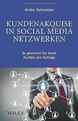 Kundenakquise in Social-Media-Netzwerken: So gewinnen Sie heute Kunden und Aufträge