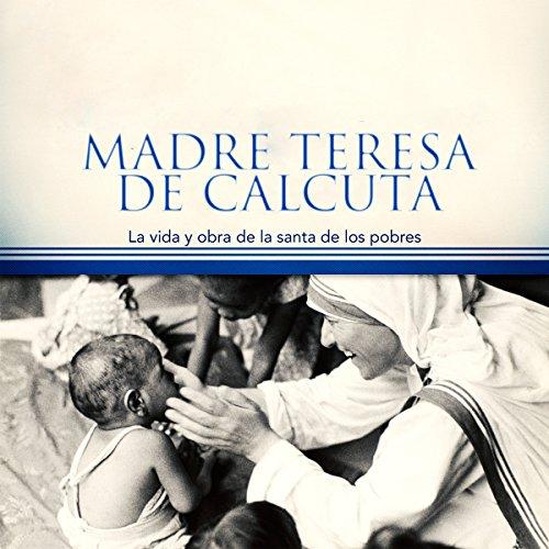 Madre Teresa de Calcuta [Mother Teresa of Calcutta]  Audiolibri